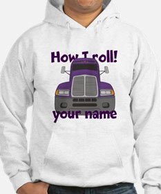 Personalized How I Roll Trucker Hoodie