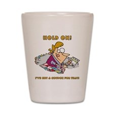 HOLD ON! Shot Glass