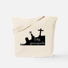 i dig graveyards Tote Bag