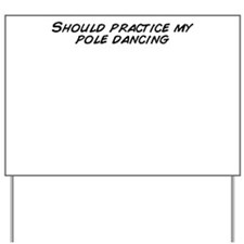 Unique Pole dance Yard Sign