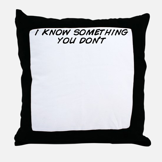 Funny You don%27t know Throw Pillow