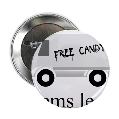 "Free candy? Seems legit. 2.25"" Button"