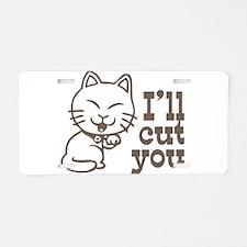 I'll cut you Aluminum License Plate