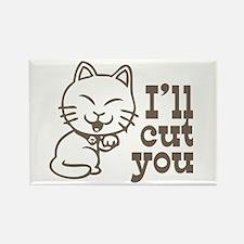 I'll cut you Rectangle Magnet