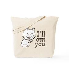 I'll cut you Tote Bag