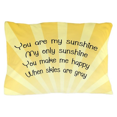 You Are My Sunshine Pillow Case by cafepretzel
