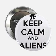 """Keep Calm And Aliens 2.25"""" Button"""