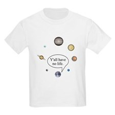 Y'all have no life T-Shirt