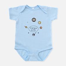 Y'all have no life Infant Bodysuit