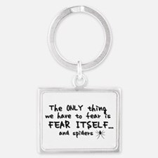 Fear itself and spiders Landscape Keychain
