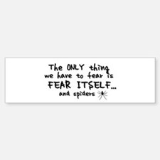 Fear itself and spiders Sticker (Bumper)