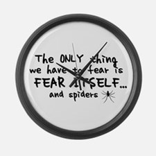 Fear itself and spiders Large Wall Clock