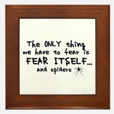 Fear itself and spiders Framed Tile