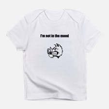 Not in the mood Infant T-Shirt