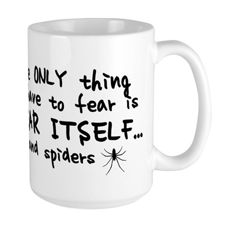 Fear itself and spiders Large Mug