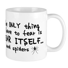 Fear itself and spiders Small Mug