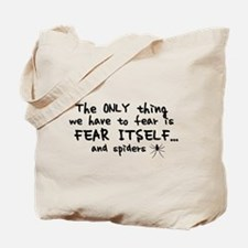 Fear itself and spiders Tote Bag