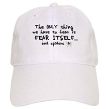 Fear itself and spiders Baseball Cap