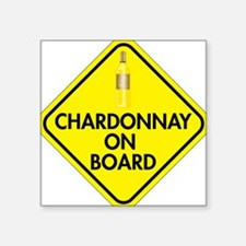 "Chardonnay on Board Square Sticker 3"" x 3"""