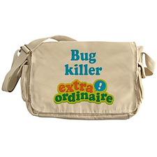 Bug Killer Extraordinaire Messenger Bag
