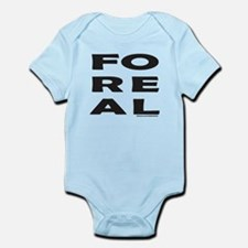 FOR REAL a.k.a. FO REAL Infant Bodysuit
