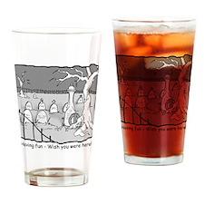 """Having fun..."" Drinking Glass"