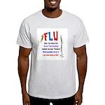 Flu Epidemic-Pandemic? Light T-Shirt