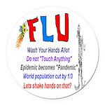 Flu Epidemic-Pandemic? Round Car Magnet