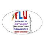 Flu Epidemic-Pandemic? Sticker (Oval)