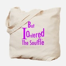 But I Ordered The Souffle Tote Bag