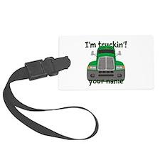 Personalized Im Truckin Luggage Tag
