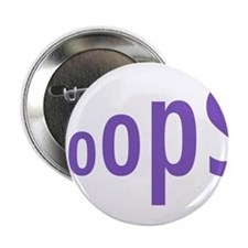 "ooops 2.25"" Button"