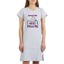 Save A Life Adopt A Shelter Dog Women's Nightshirt