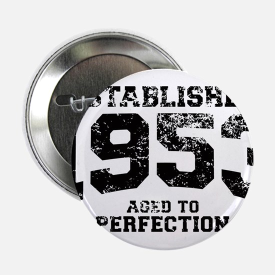 """Established 1953 - Aged to perfection 2.25"""" Button"""