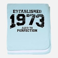 Established 1973 - Aged to perfection baby blanket