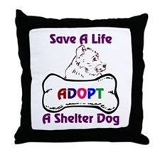 Save A Life Adopt A Shelter Dog Throw Pillow