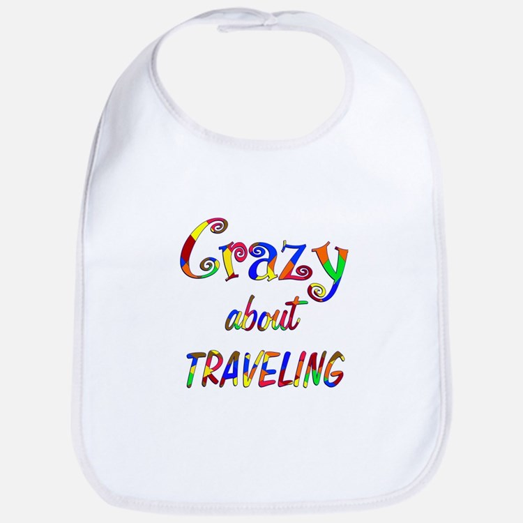 Crazy About Traveling Bib