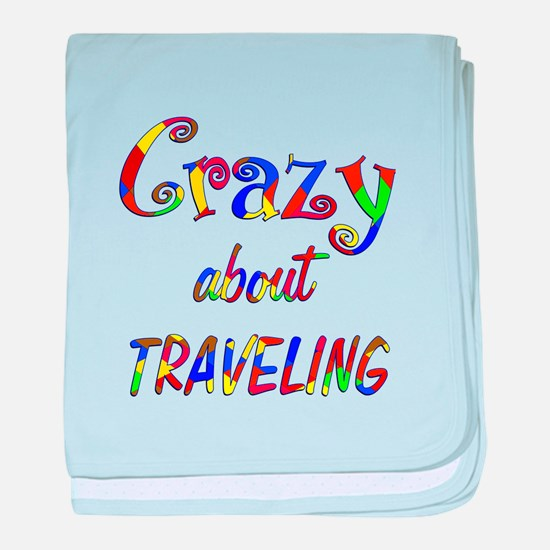Crazy About Traveling baby blanket