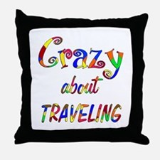 Crazy About Traveling Throw Pillow