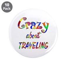 "Crazy About Traveling 3.5"" Button (10 pack)"
