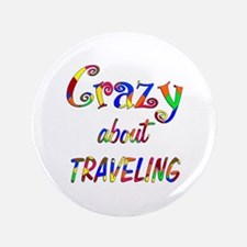 """Crazy About Traveling 3.5"""" Button (100 pack)"""