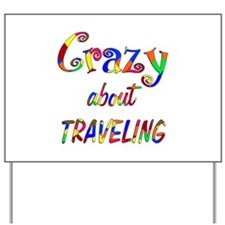 Crazy About Traveling Yard Sign