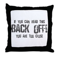 If you can read this back off! Throw Pillow
