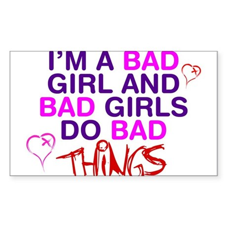 im a bad girl and bad girls do bad things decal by kyandii. Black Bedroom Furniture Sets. Home Design Ideas