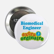 "Biomedical Engineer Extraordinaire 2.25"" Button"