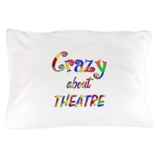 Crazy About Theatre Pillow Case