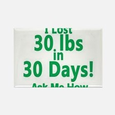 I Lost 30 lbs In 30 Days Rectangle Magnet