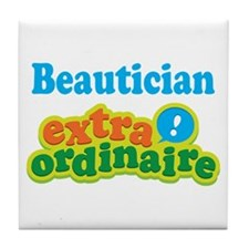 Beautician Extraordinaire Tile Coaster