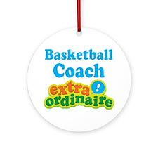Basketball Coach Extraordinaire Ornament (Round)