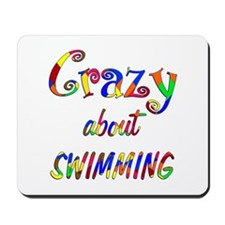 Crazy About Swimming Mousepad